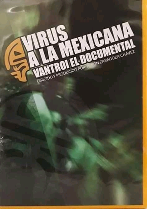 Virus A La Mexicana El Documental 2015